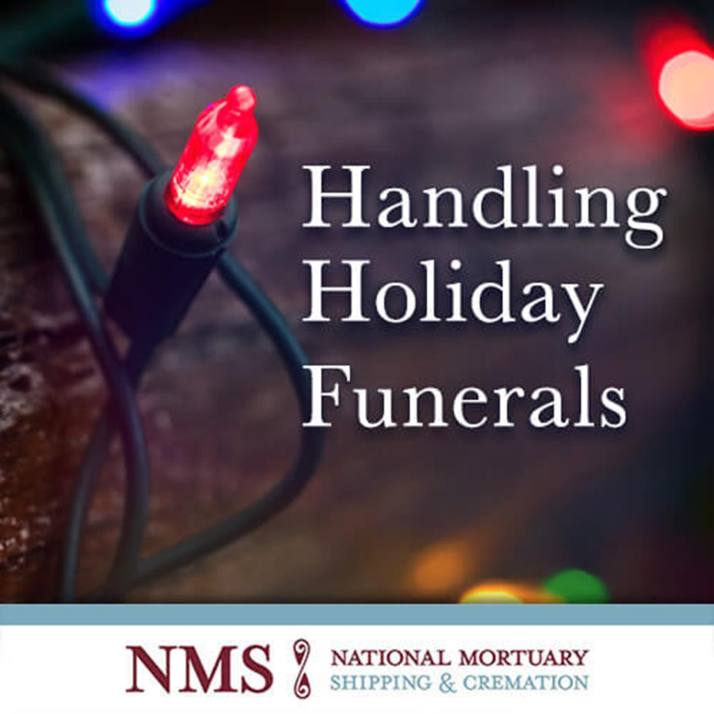 4 Tips for Handling Holiday Funerals